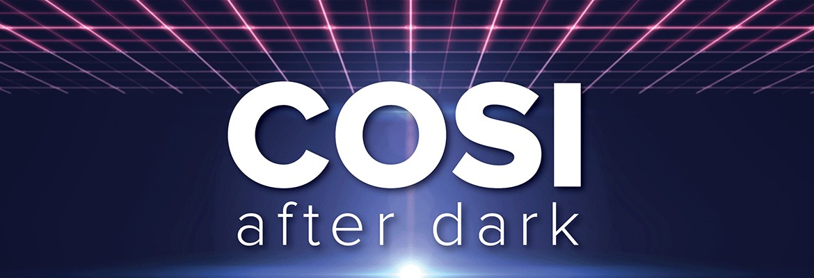COSI After Dark
