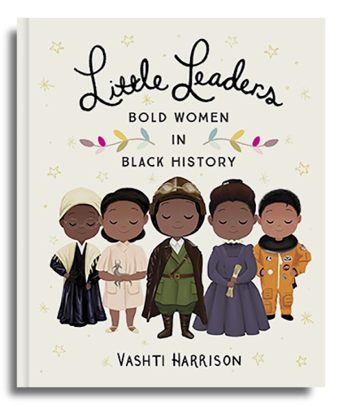 Book cover of Little Leaders: Bold Women in Black History by Vashti Harrison