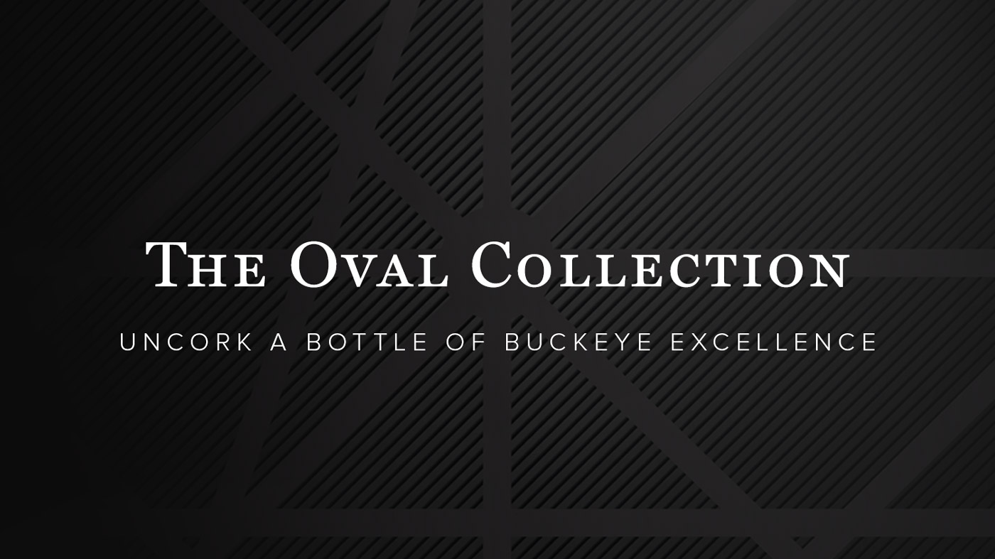 The Oval Collection -- uncork a bottle of Buckeye excellence