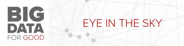 Big data for good: Eye in the sky